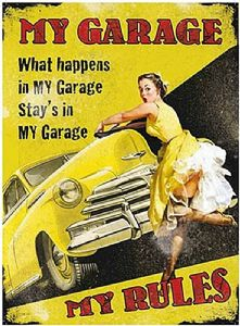 My Garage My Rules small metal sign   (og 2015)